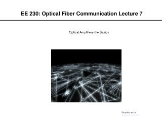 EE 230: Optical Fiber Communication Lecture 7