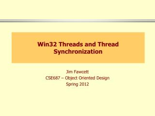 Win32 Threads and Thread Synchronization