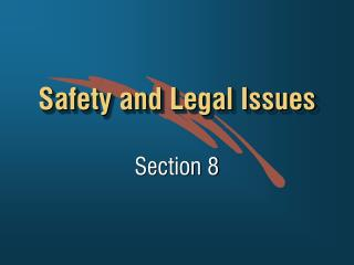 Safety and Legal Issues
