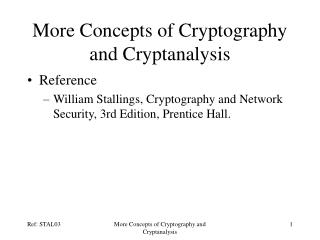 More Concepts of Cryptography and Cryptanalysis