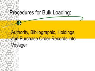 Procedures for Bulk Loading: