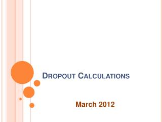 Dropout Calculations
