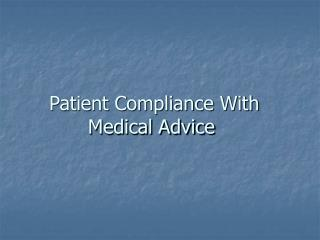 Patient Compliance With Medical Advice