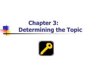 Chapter 3:       Determining the Topic