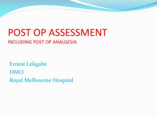 POST OP ASSESSMENT INCLUDING POST OP ANALGESIA