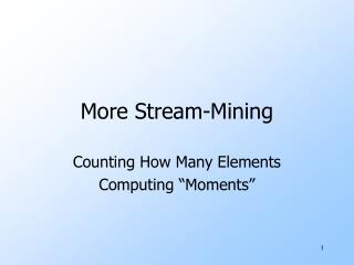 More Stream-Mining