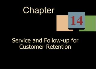 Service and Follow-up for Customer Retention