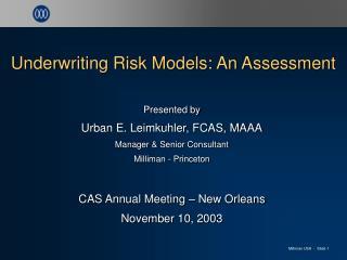 Underwriting Risk Models: An Assessment