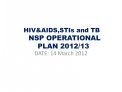 HIVAIDS,STIs and TB  NSP OPERATIONAL PLAN 2012