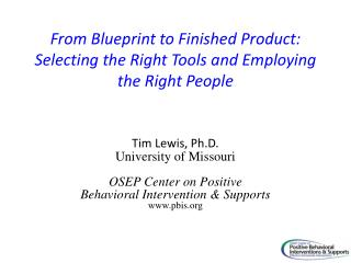 From Blueprint to Finished Product:  Selecting the Right Tools and Employing the Right People