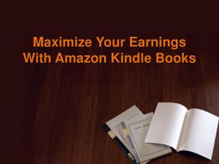 Maximize Your Earnings With Amazon Kindle Books