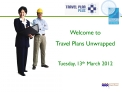 Welcome to  Travel Plans Unwrapped  Tuesday, 13th March 2012