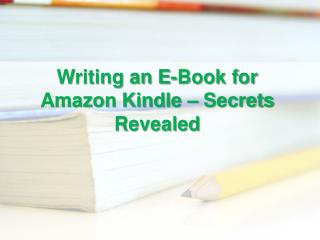 Writing an E-Book for Amazon Kindle - Made Easy