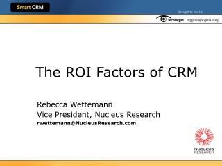 The ROI Factors of CRM