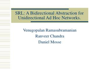 SRL: A Bidirectional Abstraction for Unidirectional Ad Hoc Networks.