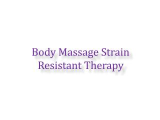 Body Massage Strain Resistant Therapy
