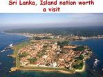 Sri Lanka, Island nation worth a visit