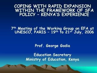 COPING WITH RAPID EXPANSION WITHIN THE FRAMEWORK OF SFA POLICY   KENYA S EXPERIENCE   7th Meeting of the Working Group o