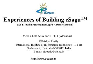 Experiences of Building eSaguTM An IT-based Personalized Agro-Advisory System
