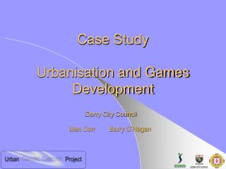 Case Study  Urbanisation and Games Development