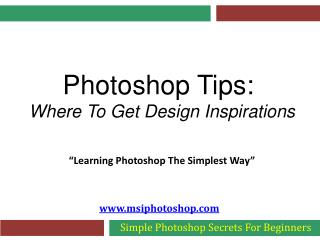 Photoshop Tips - Where To Get Design Inspirations