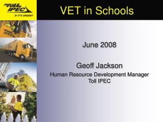 June 2008  Geoff Jackson Human Resource Development Manager Toll IPEC