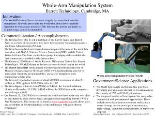 Whole-Arm Manipulation System Barrett Technology, Cambridge, MA
