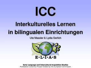 ICC Interkulturelles Lernen  in bilingualen Einrichtungen Ute Massler  Lydia Gerlich