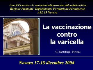 Corso di Formazione   Le vaccinazioni nella prevenzione delle malattie infettive Regione Piemonte- Dipartimento Formazio