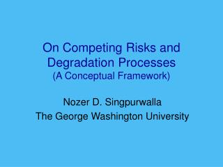 On Competing Risks and Degradation Processes A Conceptual Framework
