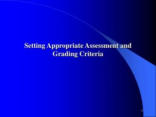 Setting Appropriate Assessment and  Grading Criteria