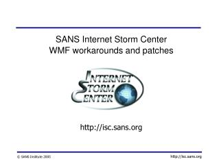 SANS Internet Storm Center WMF workarounds and patches         isc.sans