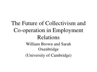 The Future of Collectivism and Co-operation in Employment Relations