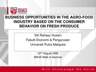BUSNIESS OPPORTUNITIES IN THE AGRO-FOOD INDUSTRY BASED ON THE CONSUMER BEHAVIOR ON FRESH PRODUCE