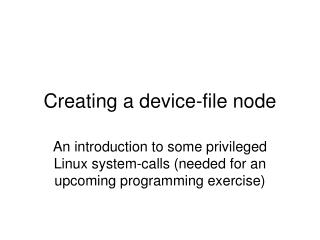 Creating a device-file node