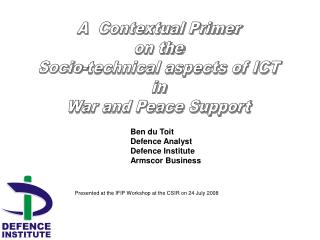 A  Contextual Primer  on the  Socio-technical aspects of ICT  in  War and Peace Support