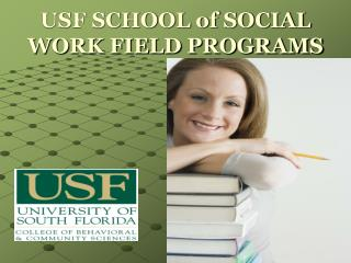 USF SCHOOL of SOCIAL WORK FIELD PROGRAMS