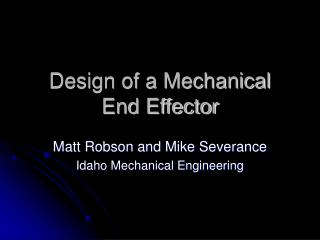 Design of a Mechanical End Effector