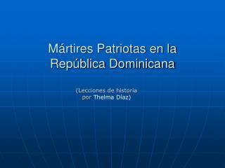 M rtires Patriotas en la  Rep blica Dominicana
