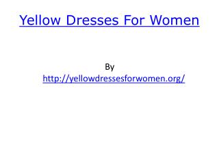 Yellow Dresses For Women
