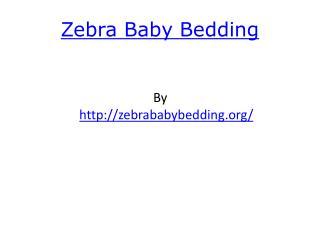 Zebra Baby Bedding