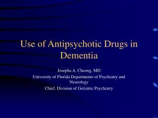 Use of Antipsychotic Drugs in Dementia