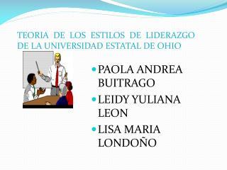 TEORIA DE LOS ESTILOS DE LIDERAZGO DE LA UNIVERSIDAD ESTATAL DE OHIO