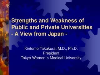 Strengths and Weakness of Public and Private Universities - A View from Japan -