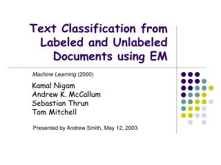 Text Classification from Labeled and Unlabeled Documents using EM