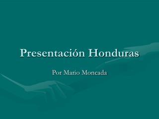 Presentaci n Honduras
