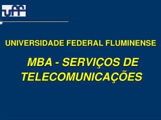 UNIVERSIDADE FEDERAL FLUMINENSE  MBA - SERVI OS DE TELECOMUNICA  ES