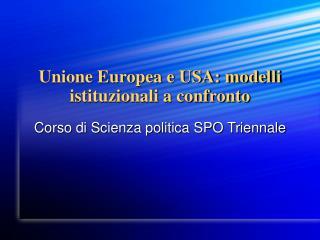 Unione Europea e USA: modelli istituzionali a confronto