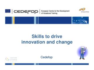 Skills to drive  innovation and change