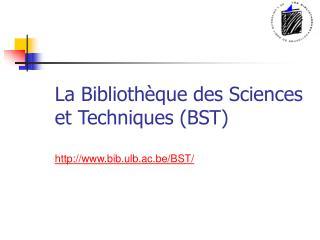 La Biblioth que des Sciences et Techniques BST